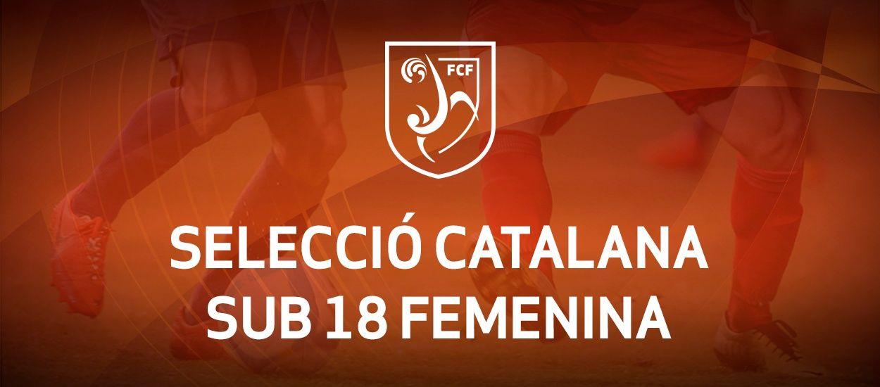 Convocatòria d'entrenament sub 18 femenina: 27.03.18