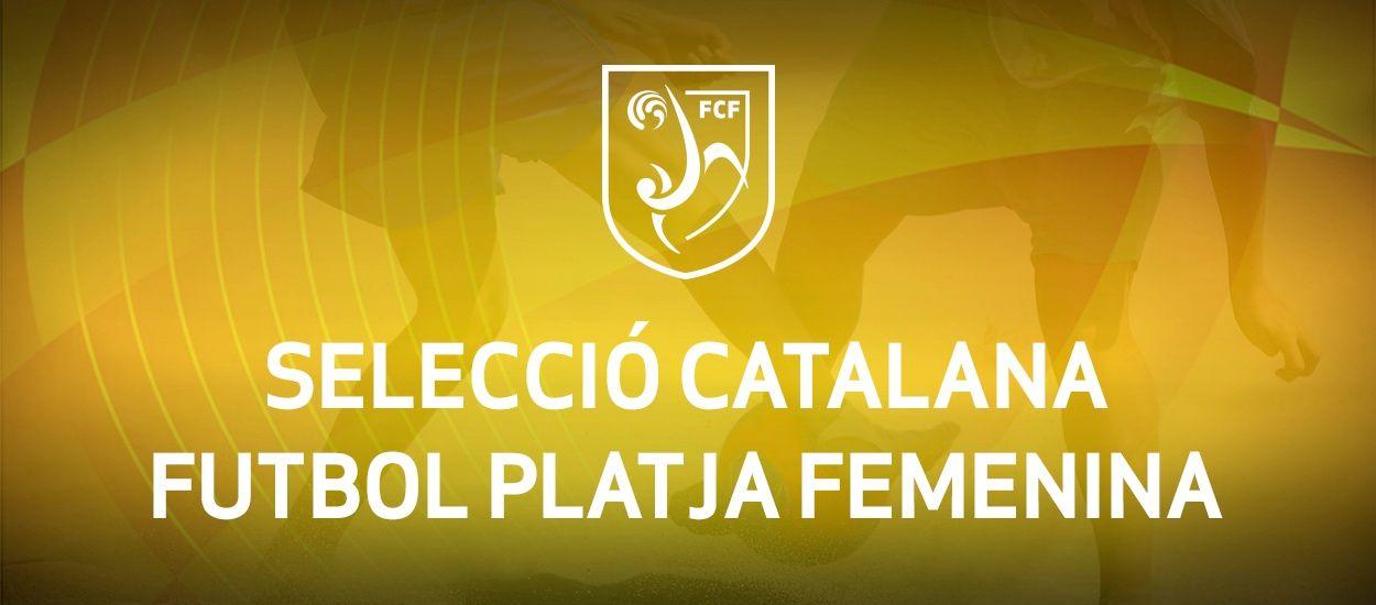 Convocatòria d'entrenament Sènior femenina futbol platja: 4.07.18