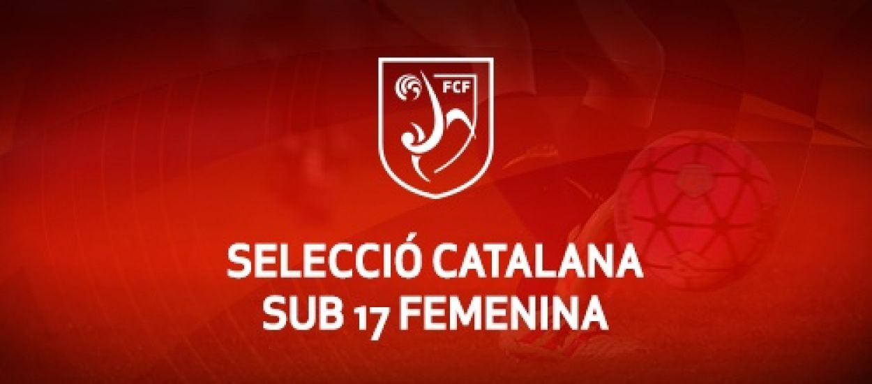 Convocatòria d'entrenament sub 17 femenina: 5.12.18