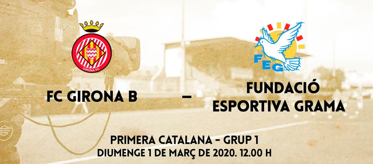 L'encontre entre el Girona FC 'B' i la FE Grama, en streaming
