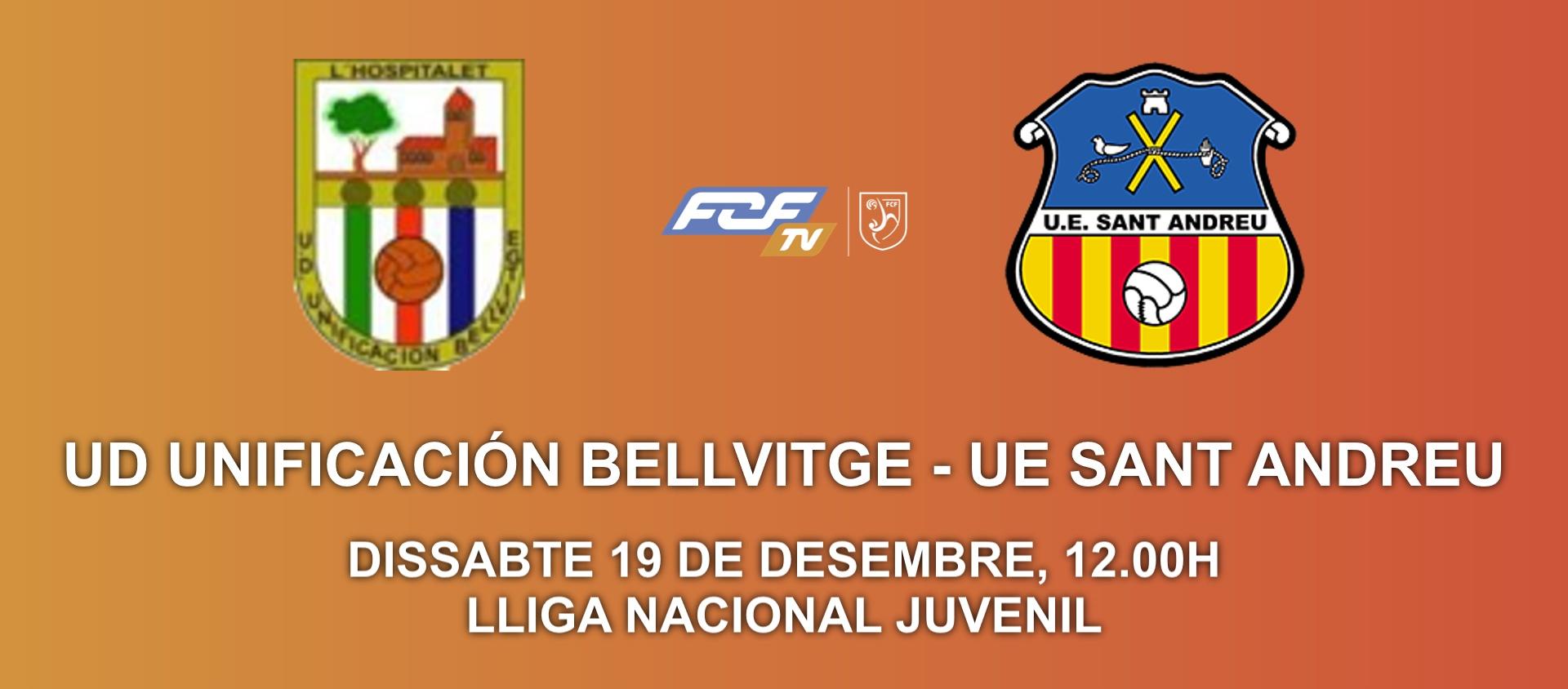 La FCF TV retransmitirá el partido UD Unificación Bellvitge - UE Sant Andreu de la Liga Nacional Juvenil