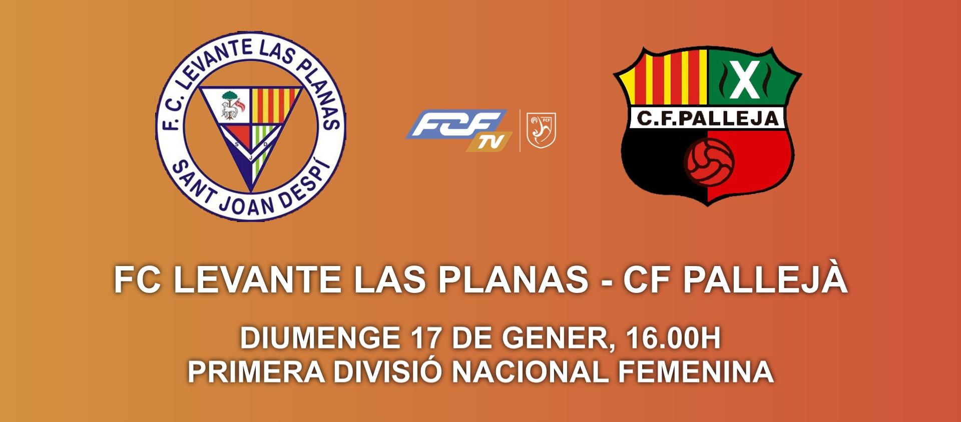 El derbi femenino entre el FC Levante las Planas y el CF Pallejà, en streaming
