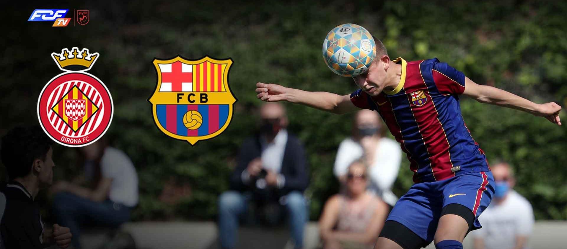 Un decisiu Girona FC-FC Barcelona pel títol de la Divisió Honor Cadet, en directe a l'FCF TV