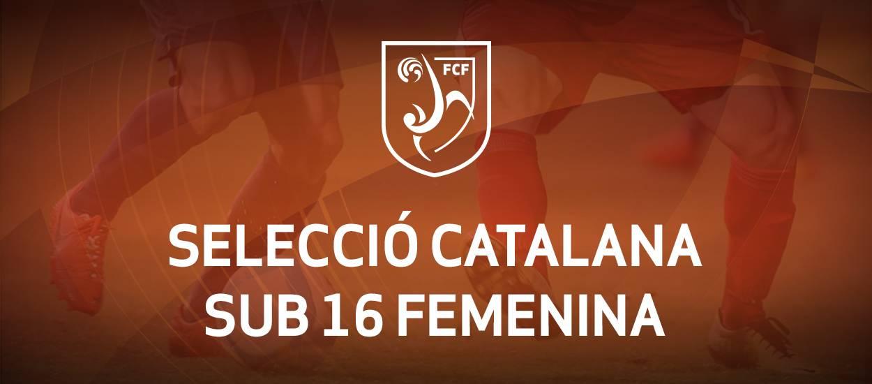 Convocatòria d'entrenament sub 16 femenina: 30.05.17